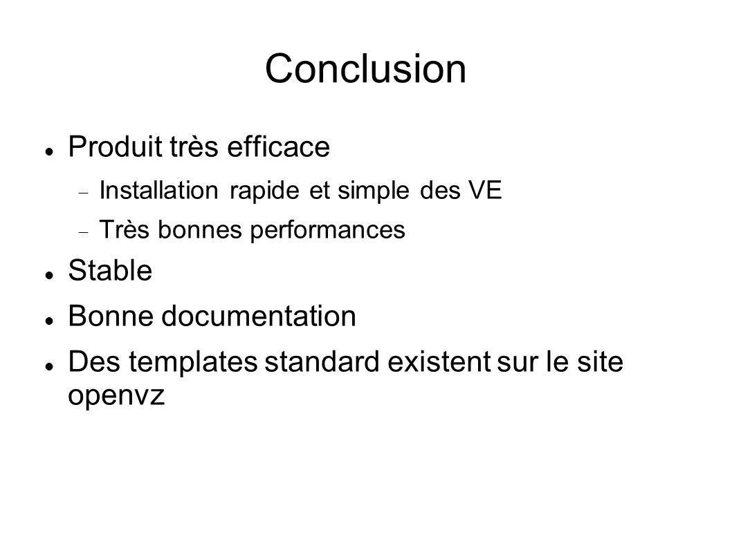 Conclusion Produit très efficace Stable Bonne documentation