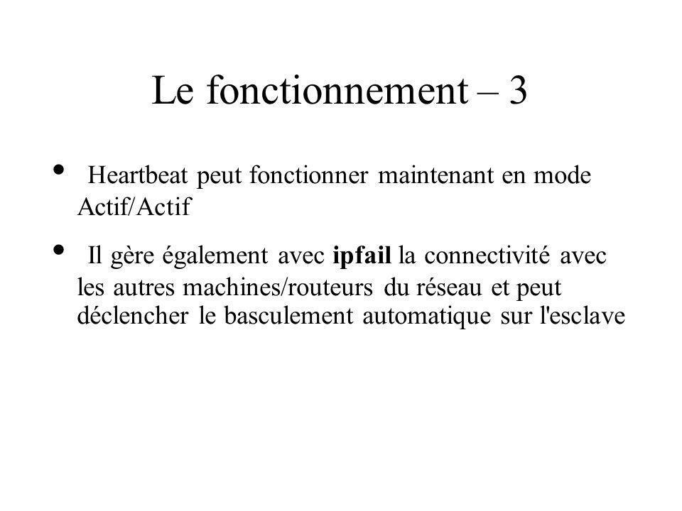 Le fonctionnement – 3 Heartbeat peut fonctionner maintenant en mode Actif/Actif.