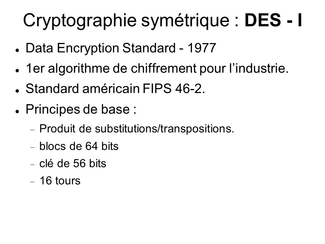 Cryptographie symétrique : DES - I