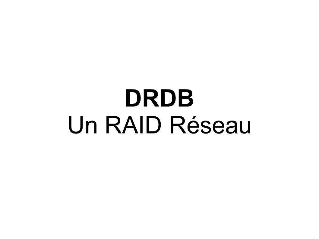 DRDB Un RAID Réseau