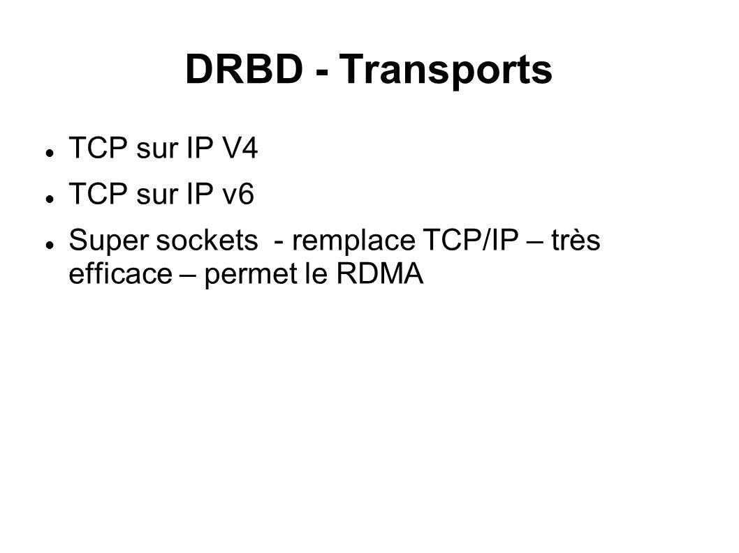 DRBD - Transports TCP sur IP V4 TCP sur IP v6