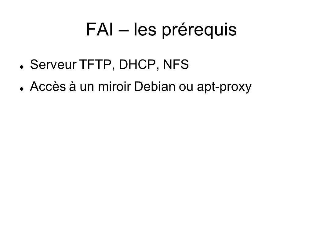 FAI – les prérequis Serveur TFTP, DHCP, NFS