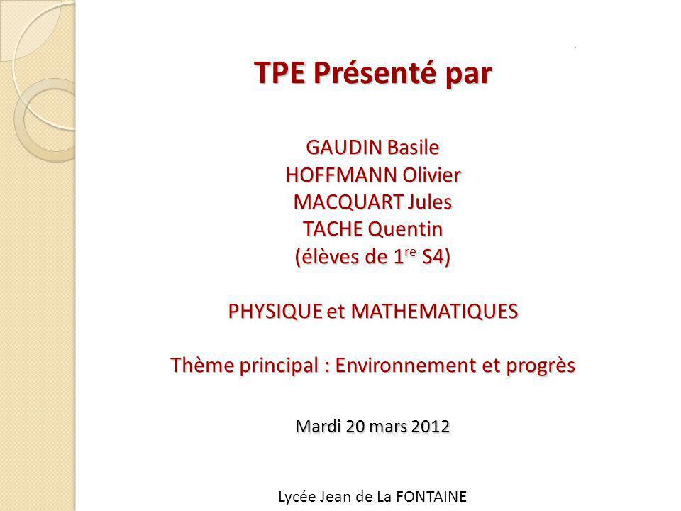 TPE Présenté par GAUDIN Basile HOFFMANN Olivier MACQUART Jules