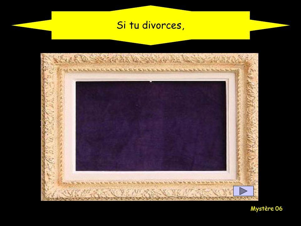 Si tu divorces, Mystère 06