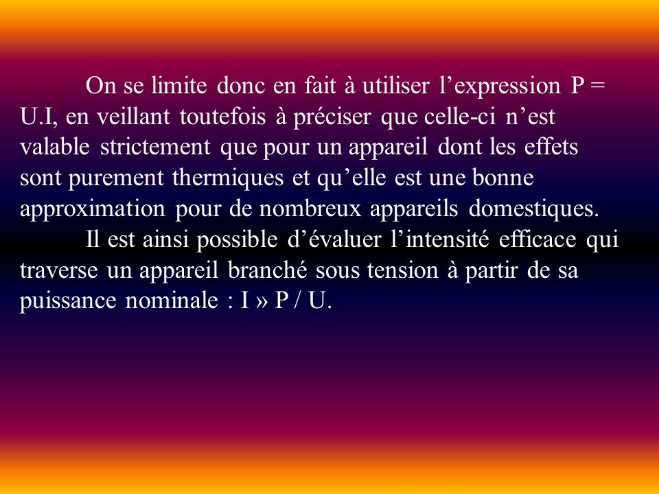 On se limite donc en fait à utiliser l'expression P = U
