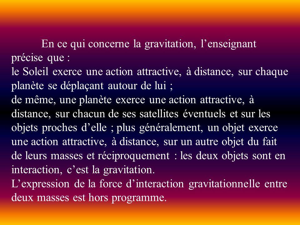 En ce qui concerne la gravitation, l'enseignant précise que :