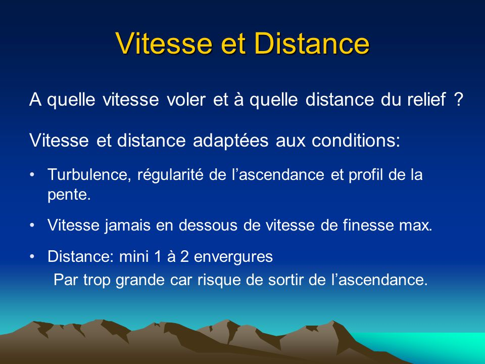 Vitesse et Distance A quelle vitesse voler et à quelle distance du relief Vitesse et distance adaptées aux conditions: