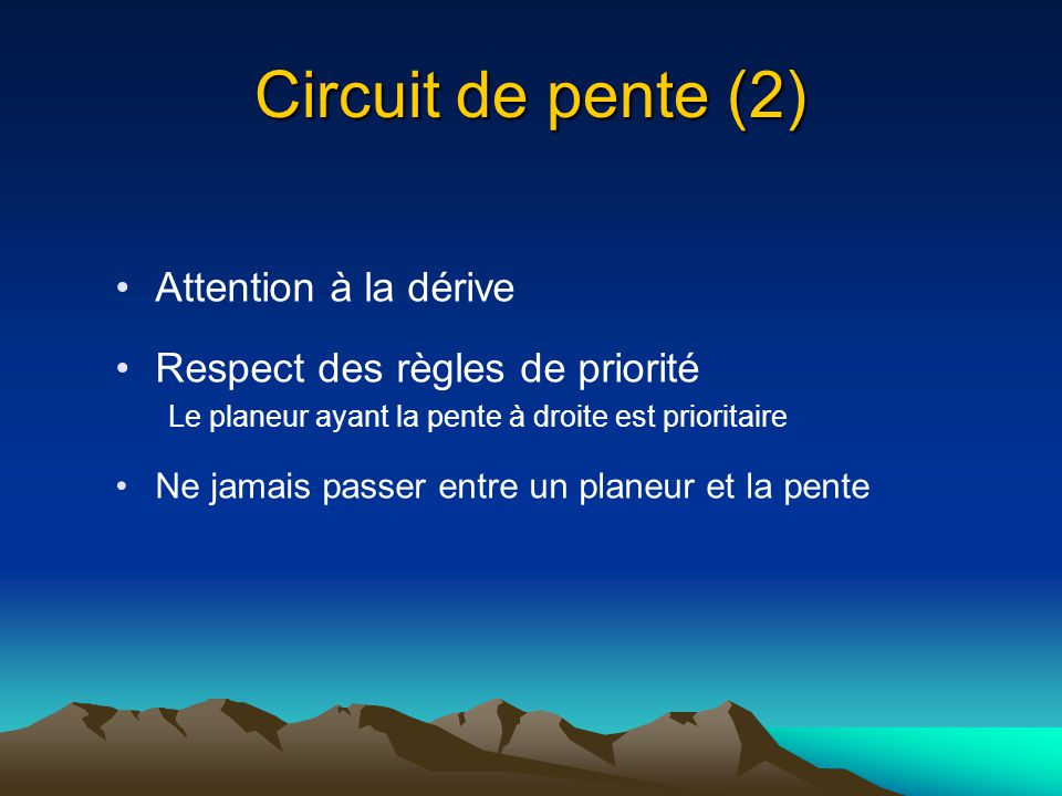 Circuit de pente (2) Attention à la dérive