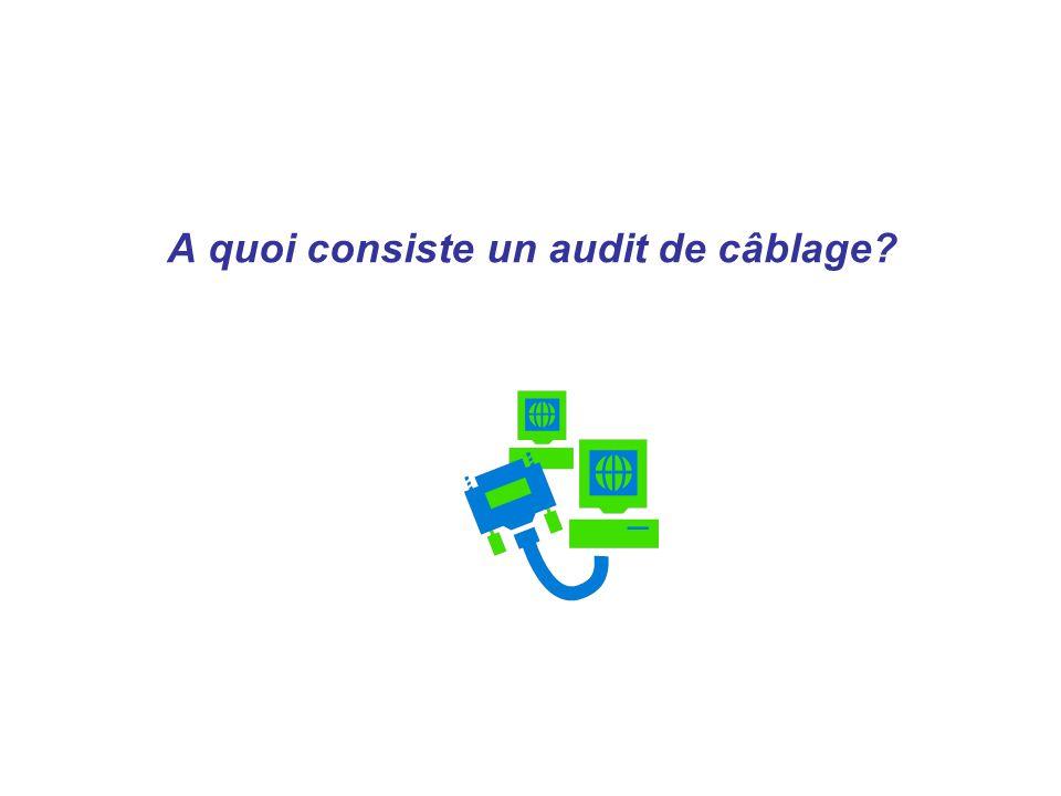 A quoi consiste un audit de câblage