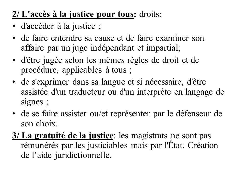 2/ L accès à la justice pour tous: droits: