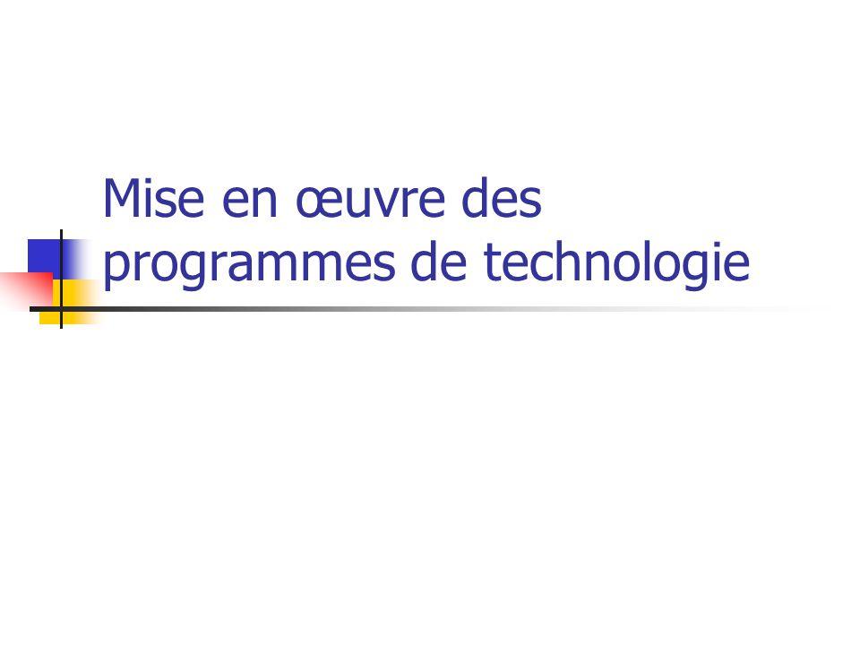 Mise en œuvre des programmes de technologie