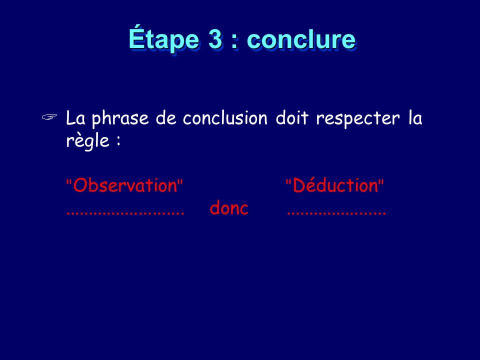 Étape 3 : conclure