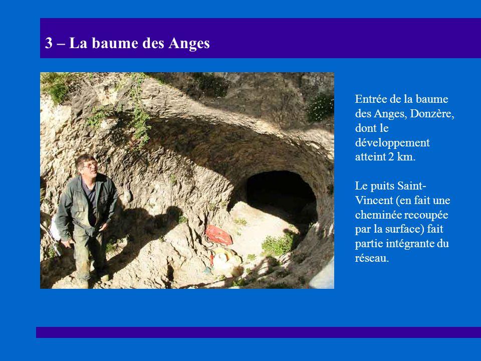 3 – La baume des Anges Entrée de la baume des Anges, Donzère, dont le développement atteint 2 km.