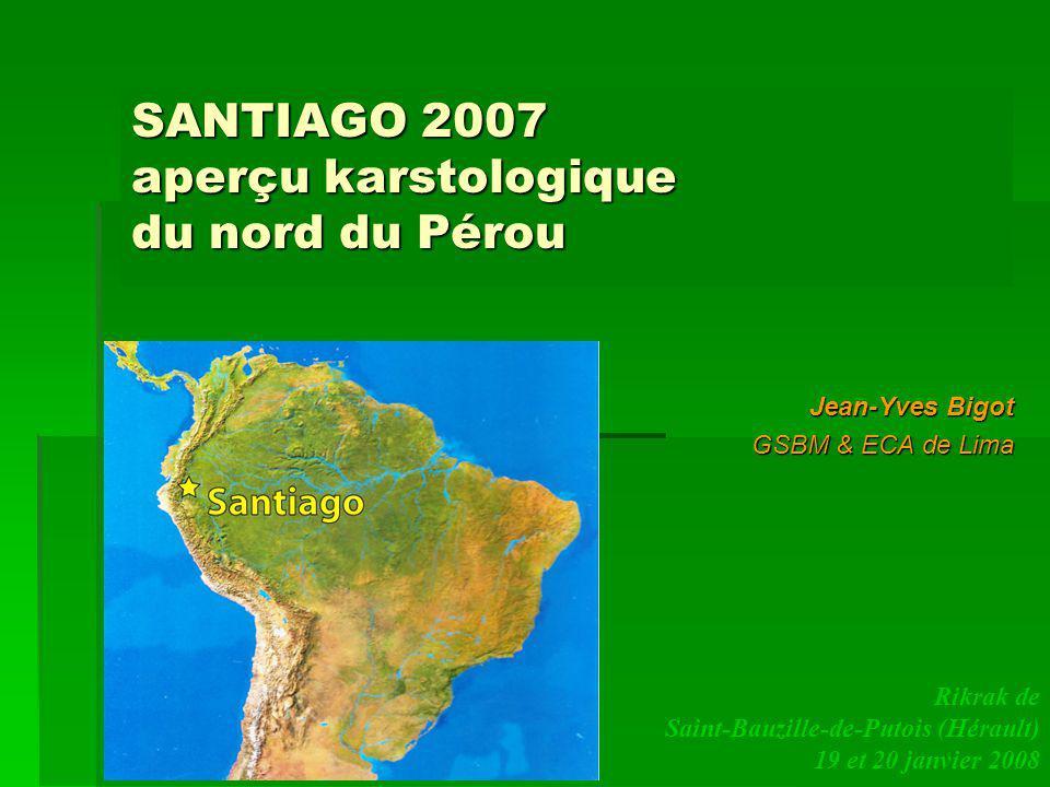 SANTIAGO 2007 aperçu karstologique du nord du Pérou