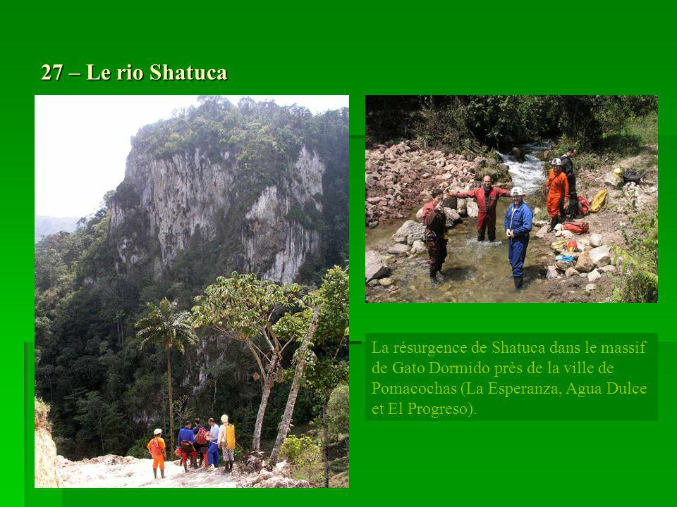 27 – Le rio Shatuca La résurgence de Shatuca dans le massif de Gato Dormido près de la ville de Pomacochas (La Esperanza, Agua Dulce et El Progreso).