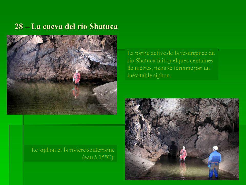 28 – La cueva del rio Shatuca