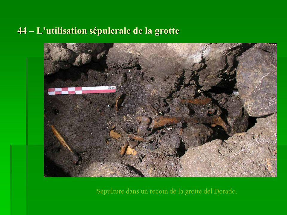 44 – L'utilisation sépulcrale de la grotte