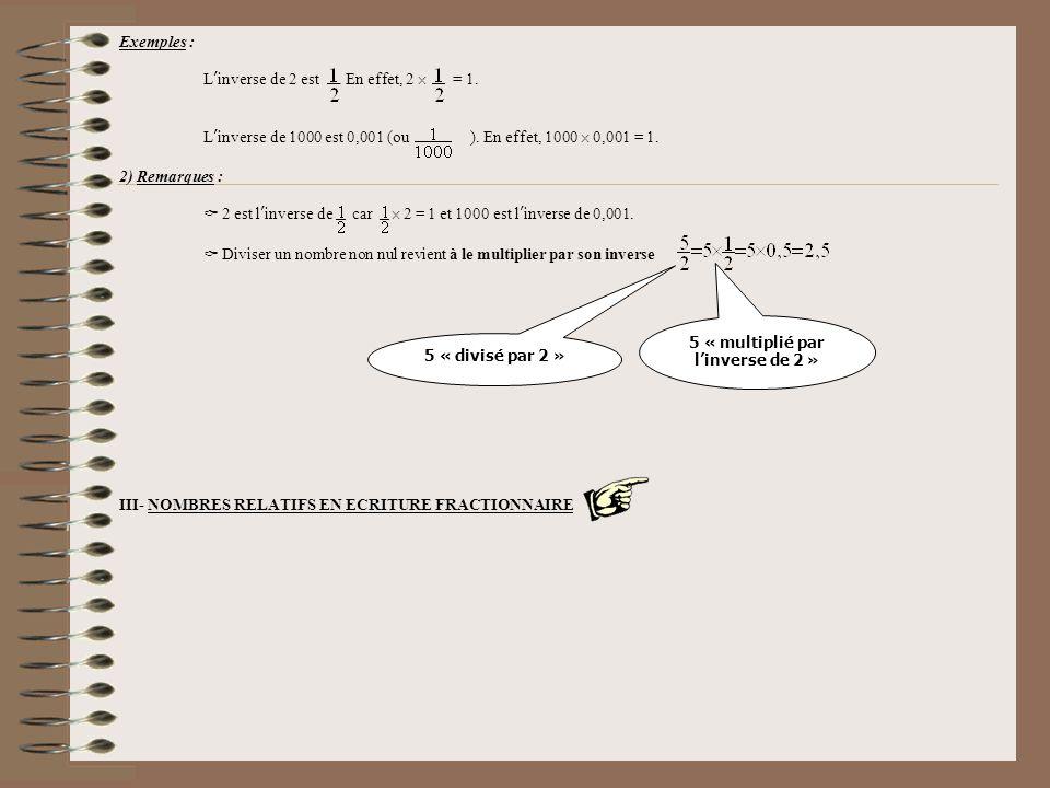 5 « multiplié par l'inverse de 2 »