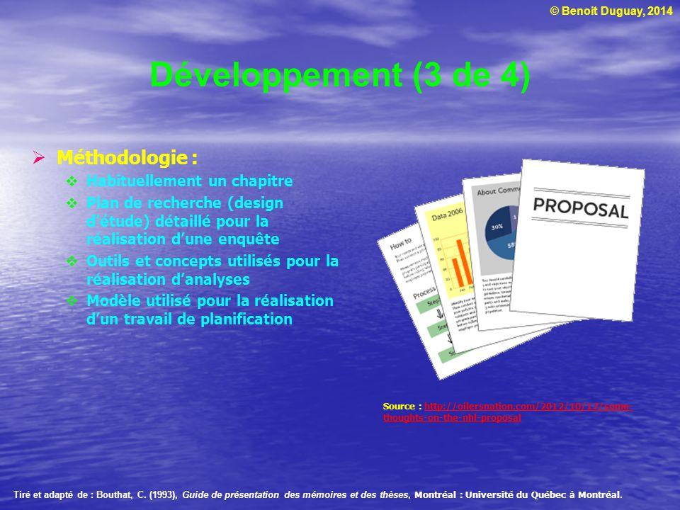 Développement (3 de 4) Méthodologie : Habituellement un chapitre