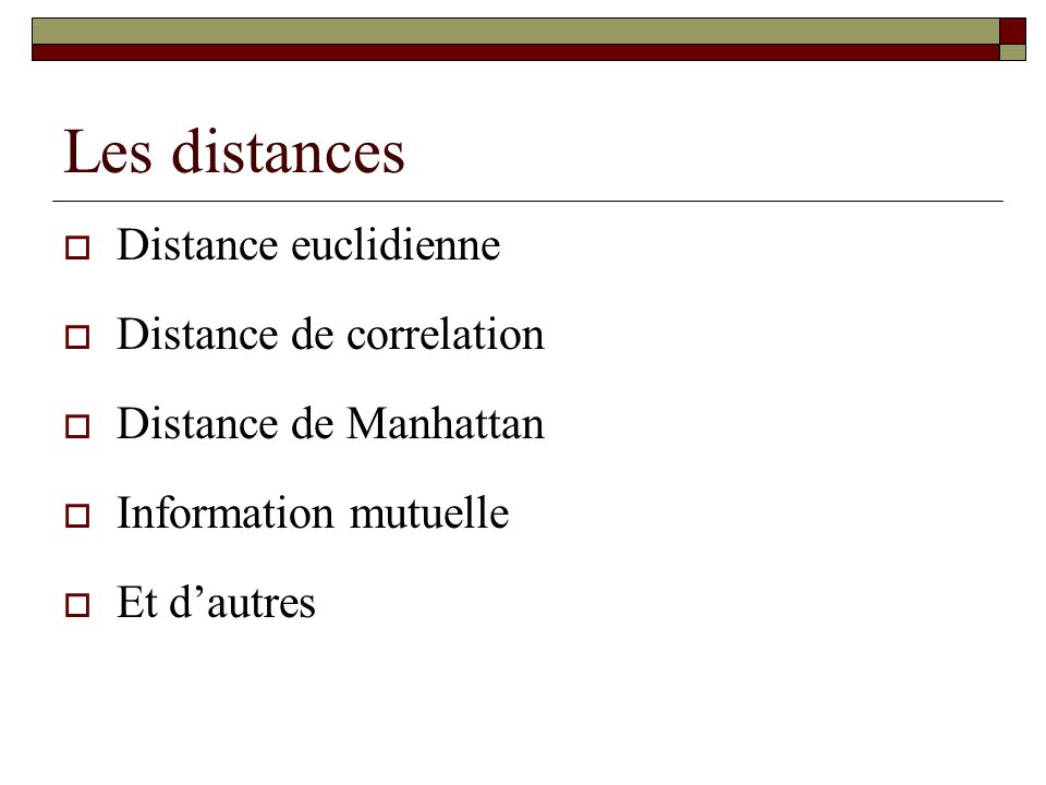 Les distances Distance euclidienne Distance de correlation