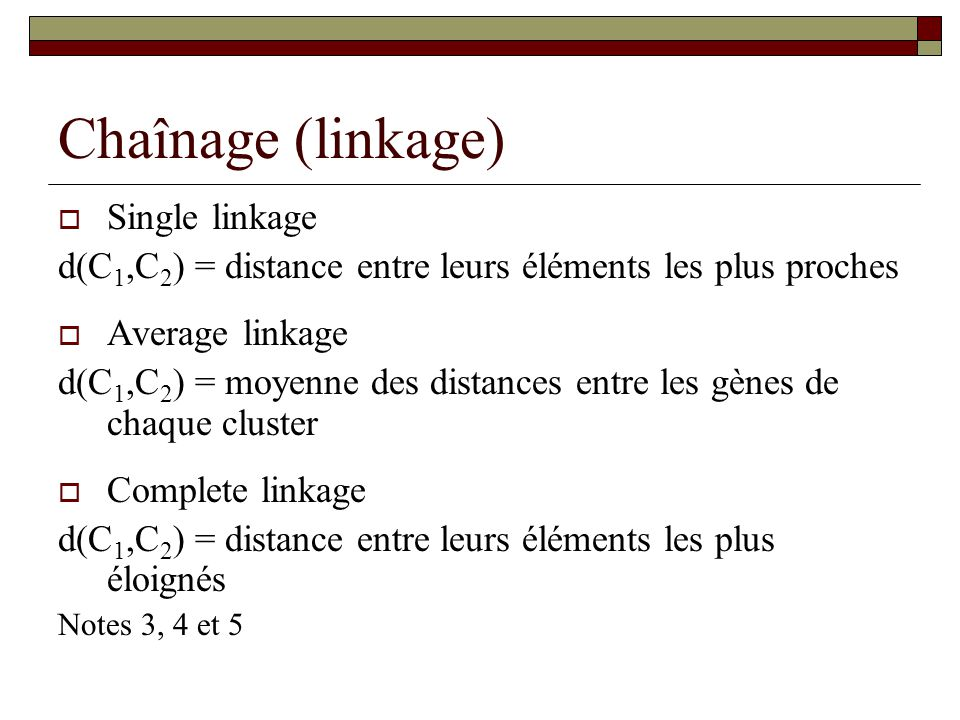 Chaînage (linkage) Single linkage