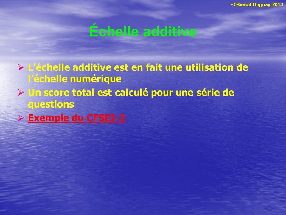 Échelle additive L'échelle additive est en fait une utilisation de l'échelle numérique. Un score total est calculé pour une série de questions.