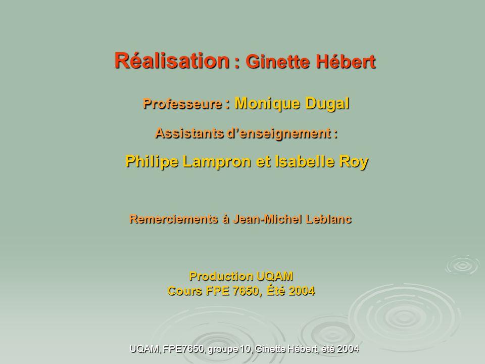 Réalisation : Ginette Hébert