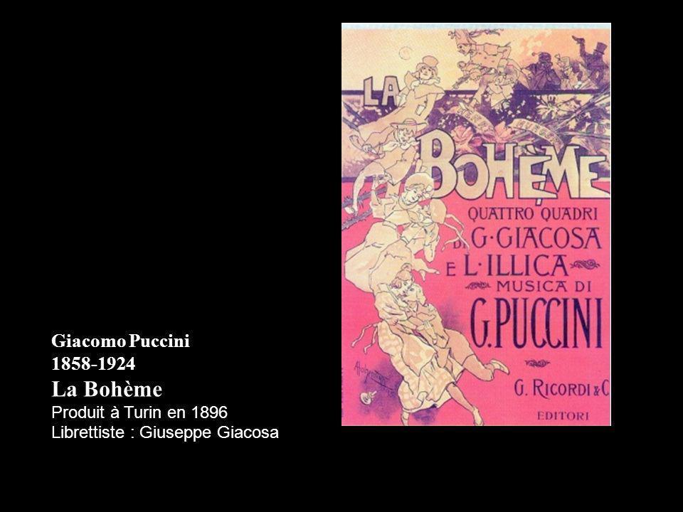 La Bohème Giacomo Puccini 1858-1924 Produit à Turin en 1896