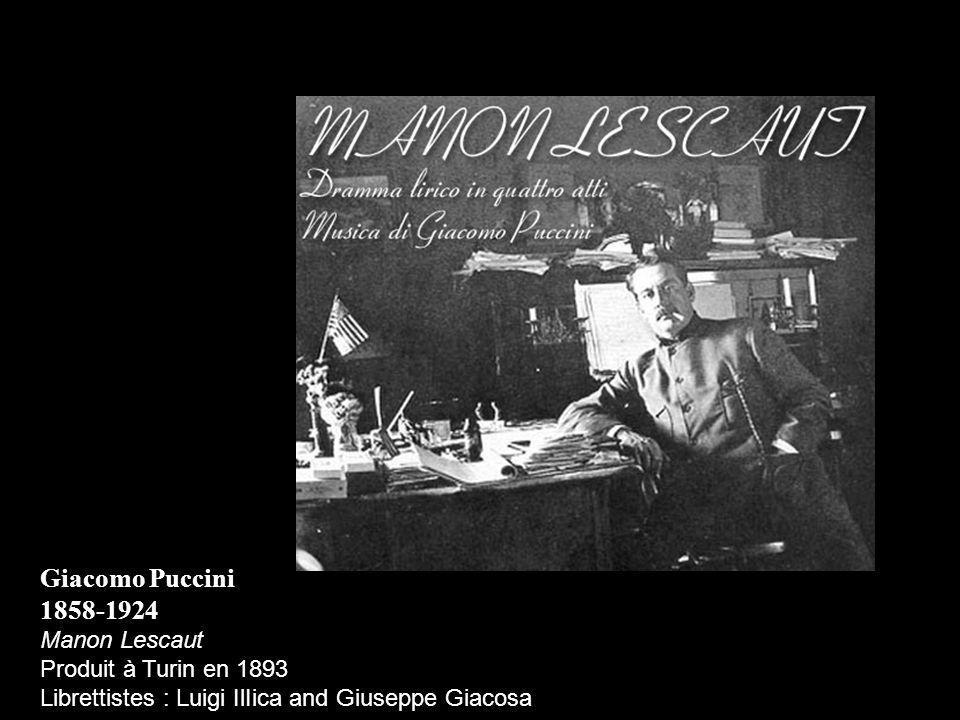 Giacomo Puccini 1858-1924 Manon Lescaut Produit à Turin en 1893