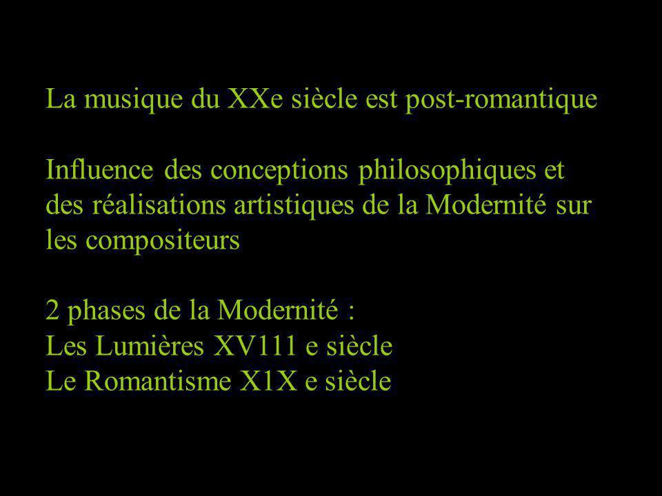 La musique du XXe siècle est post-romantique