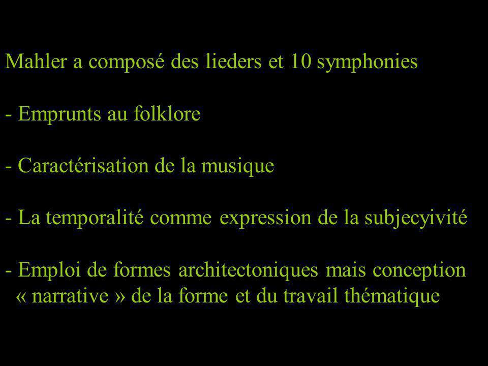 Mahler a composé des lieders et 10 symphonies