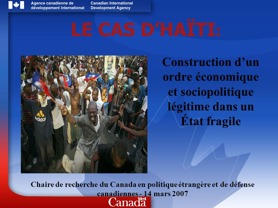 LE CAS D'HAÏTI: Construction d'un ordre économique et sociopolitique légitime dans un État fragile.