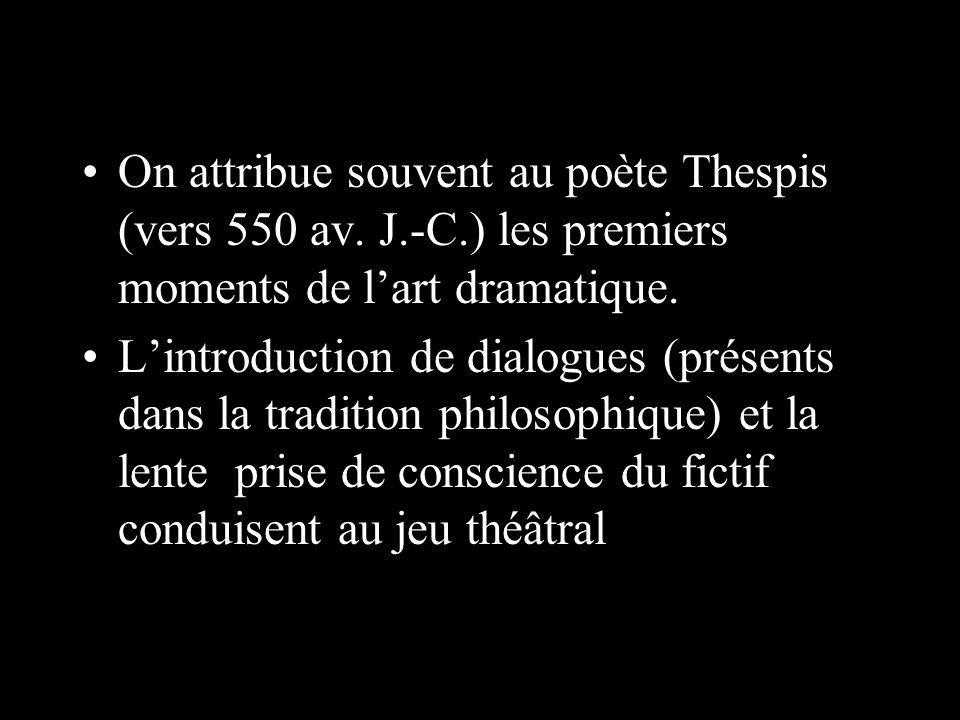 On attribue souvent au poète Thespis (vers 550 av. J. -C