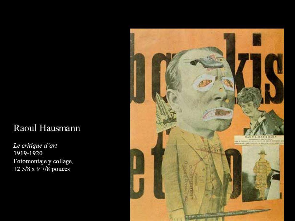 Raoul Hausmann Le critique d'art 1919-1920 Fotomontaje y collage,