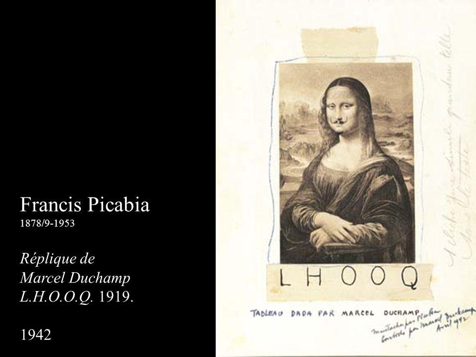 Francis Picabia Réplique de Marcel Duchamp L.H.O.O.Q. 1919. 1942