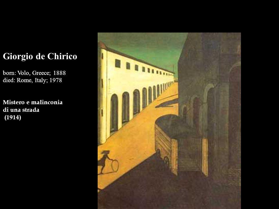 Giorgio de Chirico born: Volo, Greece; 1888 died: Rome, Italy; 1978