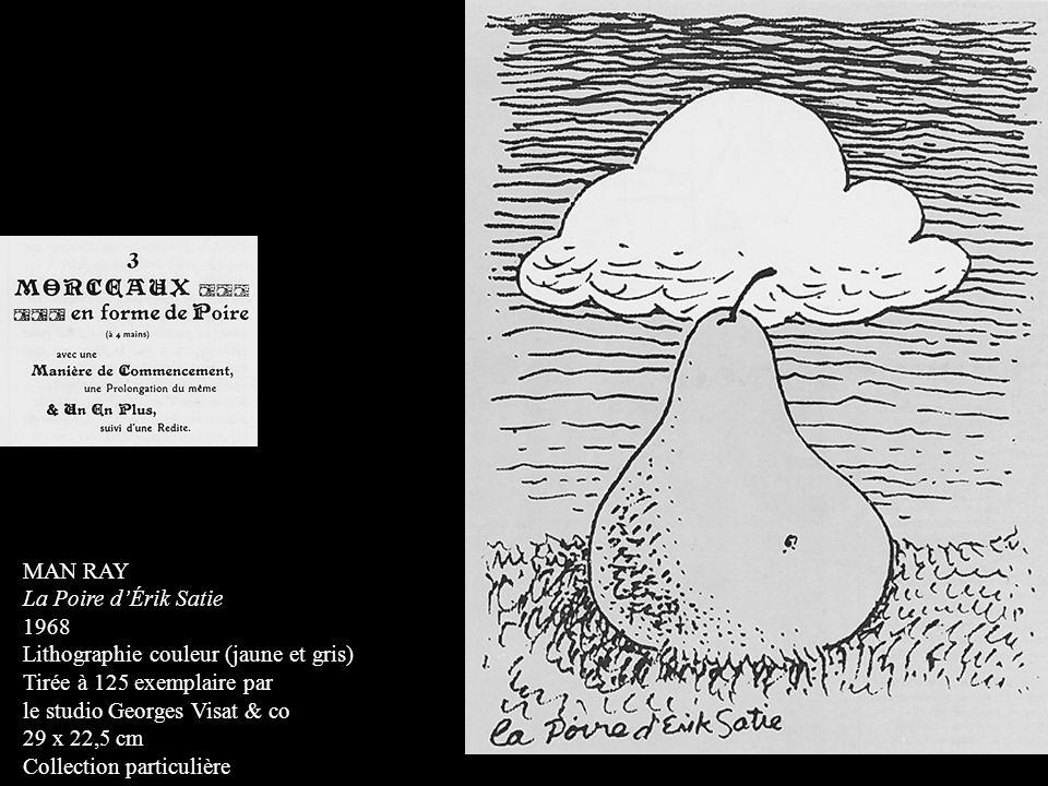 MAN RAY La Poire d'Érik Satie. 1968. Lithographie couleur (jaune et gris) Tirée à 125 exemplaire par.