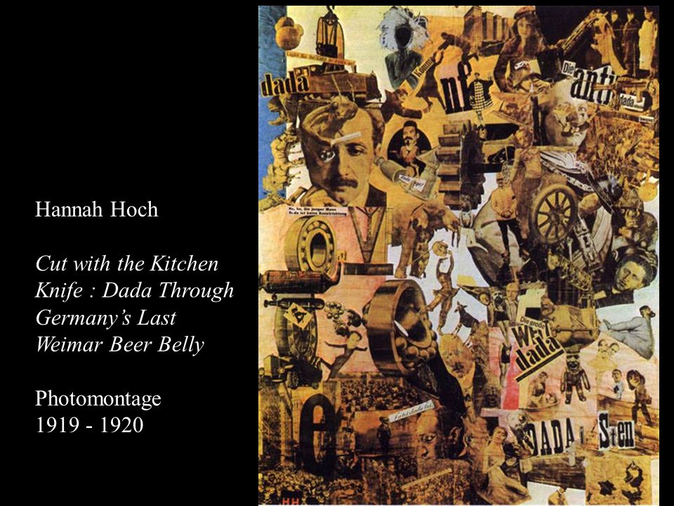 Hannah Hoch Cut with the Kitchen Knife : Dada Through Germany's Last Weimar Beer Belly. Photomontage.