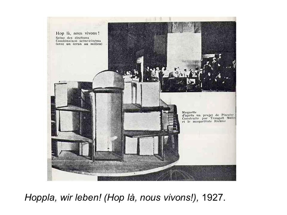 Hoppla, wir leben! (Hop là, nous vivons!), 1927.