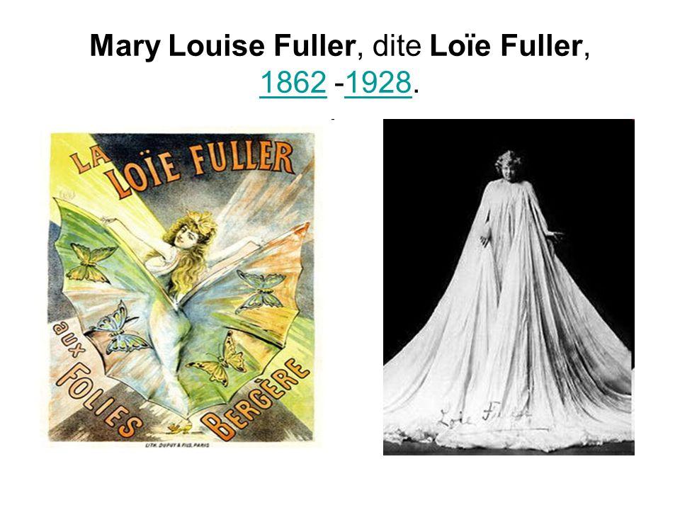 Mary Louise Fuller, dite Loïe Fuller, 1862 -1928.