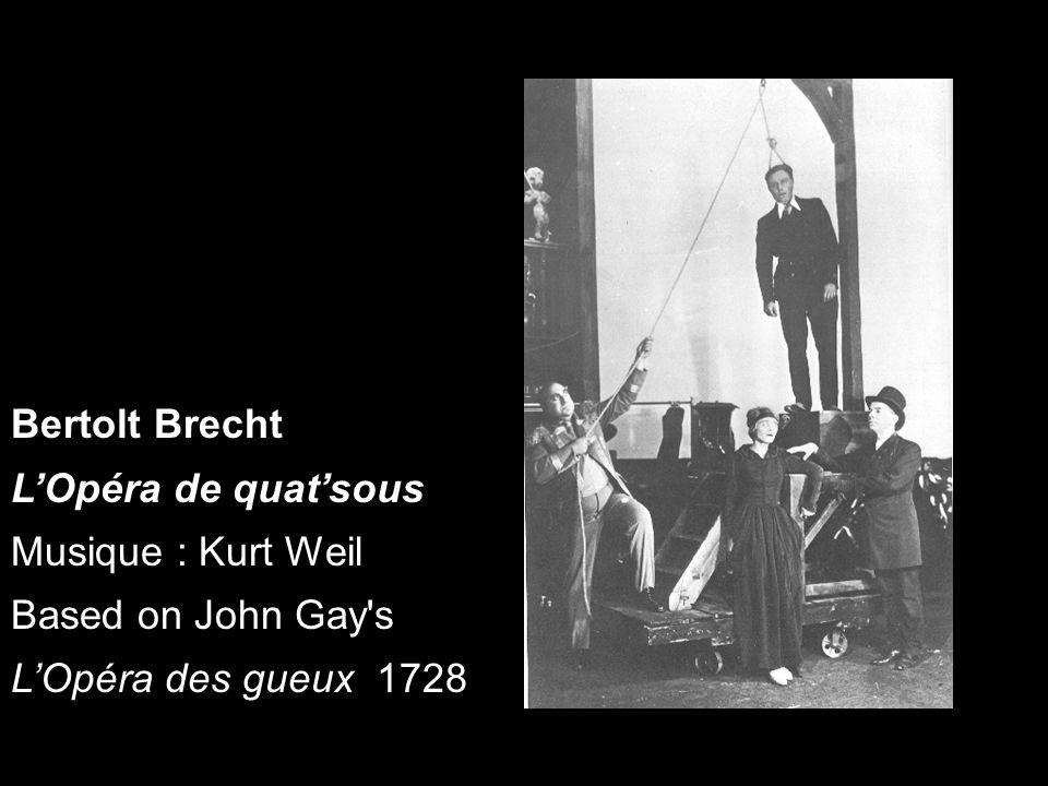 Bertolt Brecht L'Opéra de quat'sous Musique : Kurt Weil