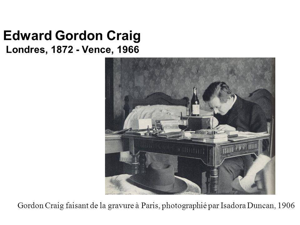 Edward Gordon Craig Londres, 1872 - Vence, 1966