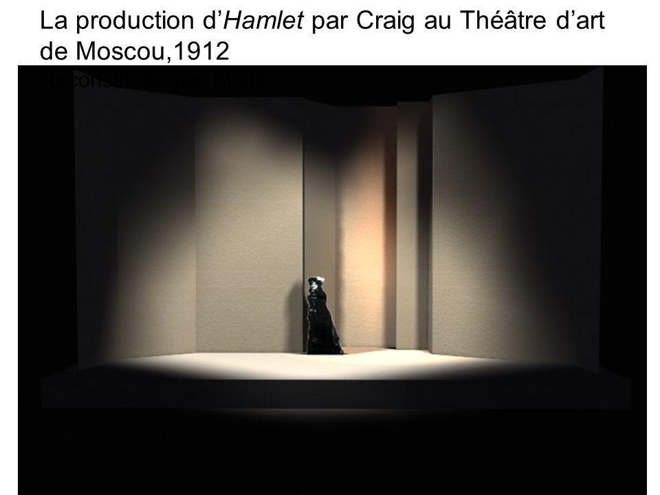 La production d'Hamlet par Craig au Théâtre d'art de Moscou,1912 Reconstituée par Kidds