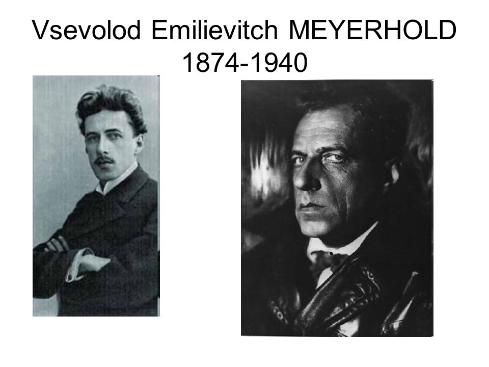 Vsevolod Emilievitch MEYERHOLD 1874-1940