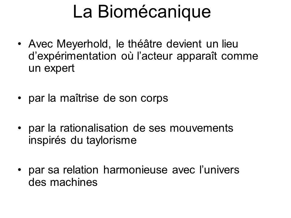 La Biomécanique Avec Meyerhold, le théâtre devient un lieu d'expérimentation où l'acteur apparaît comme un expert.