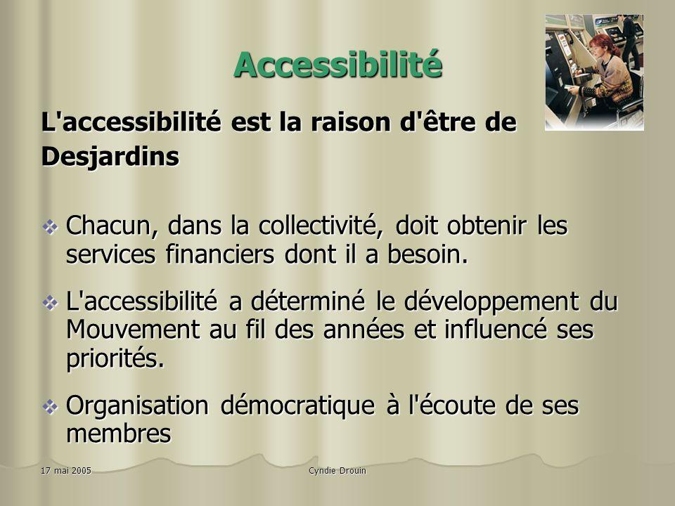 Accessibilité L accessibilité est la raison d être de Desjardins