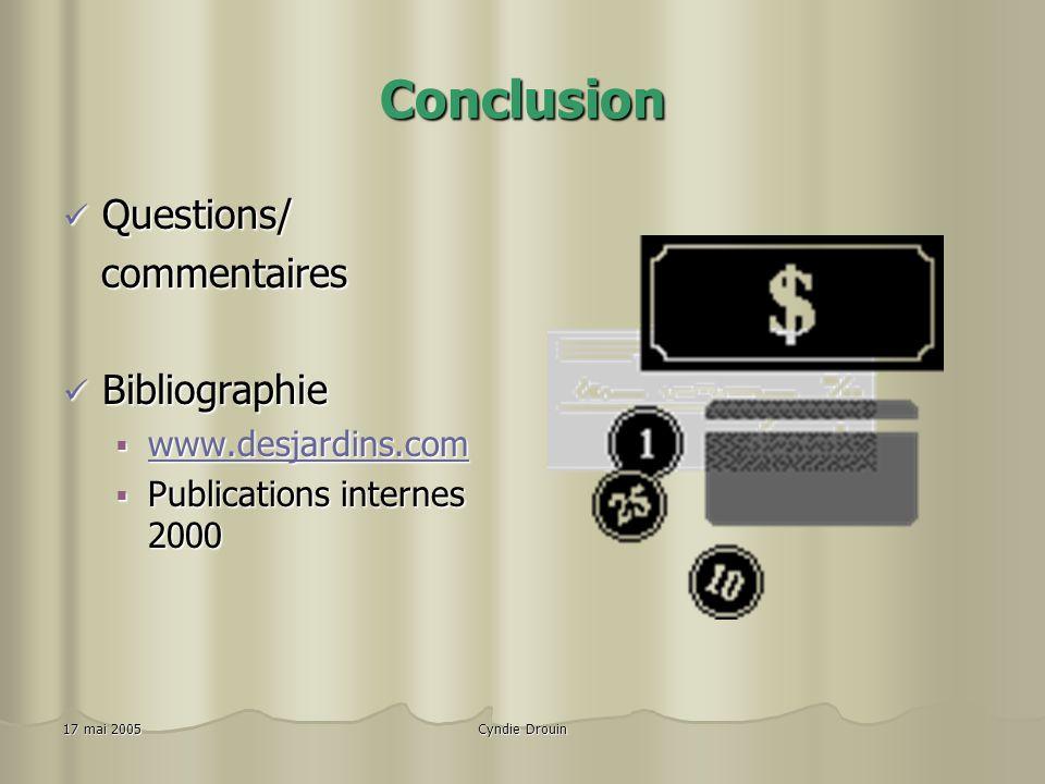 Conclusion Questions/ commentaires Bibliographie www.desjardins.com