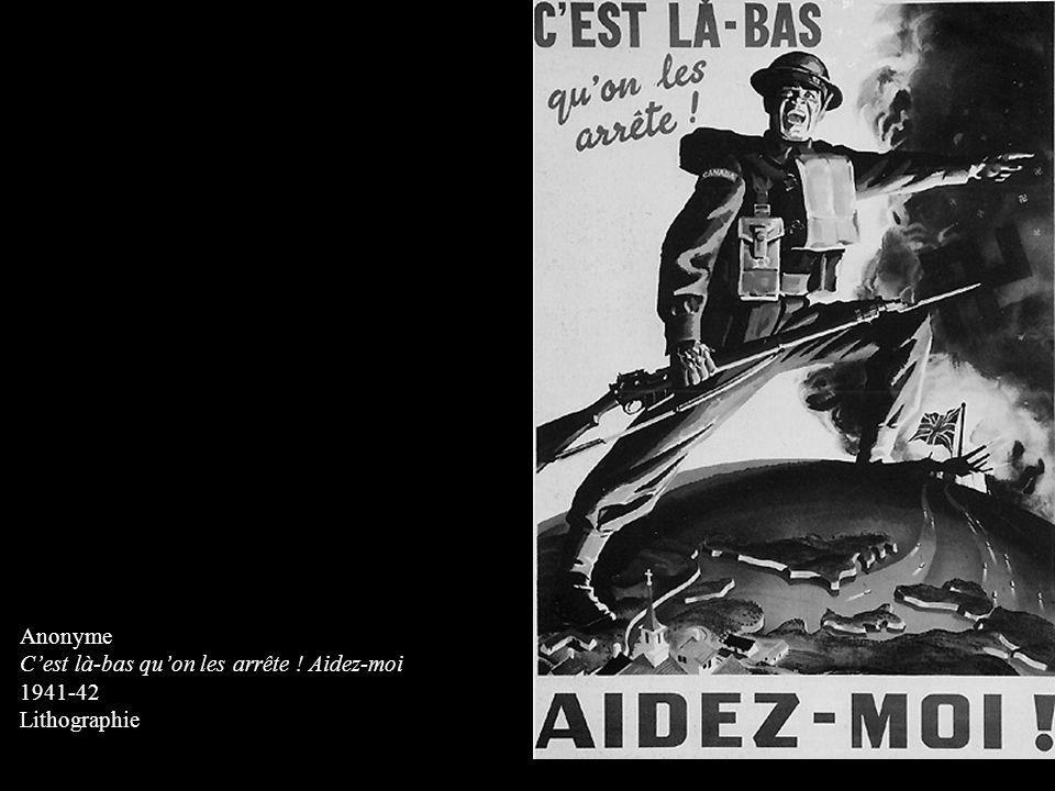 Anonyme C'est là-bas qu'on les arrête ! Aidez-moi 1941-42 Lithographie