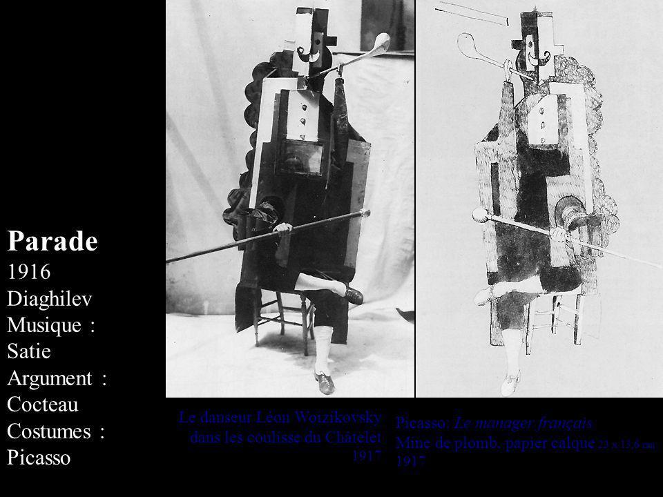 Parade 1916 Diaghilev Musique : Satie Argument : Cocteau