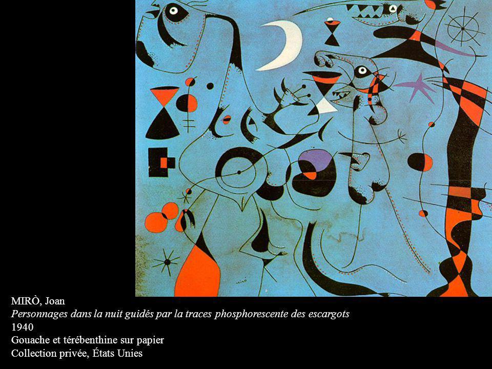 MIRÒ, Joan Personnages dans la nuit guidés par la traces phosphorescente des escargots. 1940. Gouache et térébenthine sur papier.